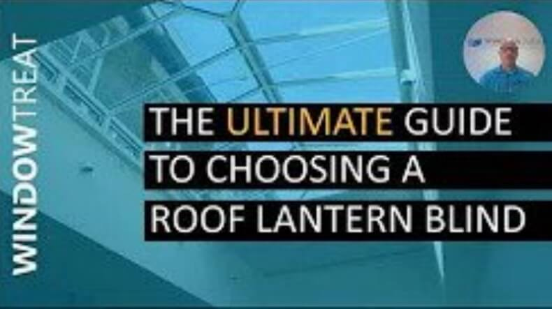 The Ultimate Guide To Choosing A Roof Lantern Blind