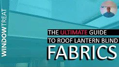 The Ultimate Guide To Choosing The Fabric For Your Electric Roof Lantern Blind